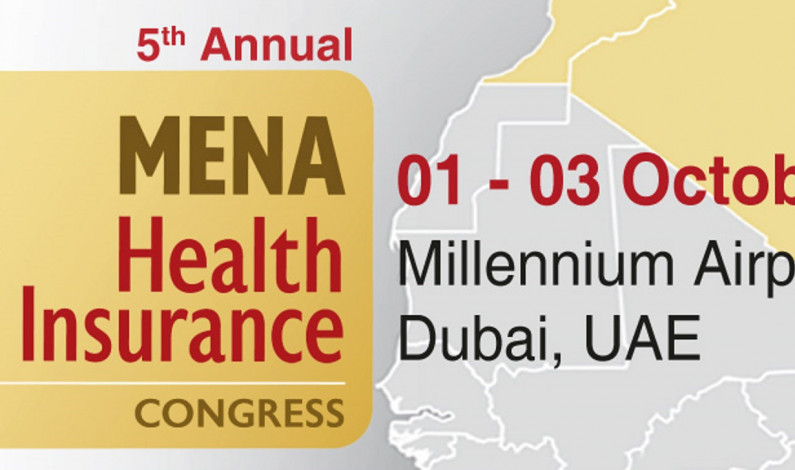 5th MENA Health Insurance Congress to open in Dubai This Week